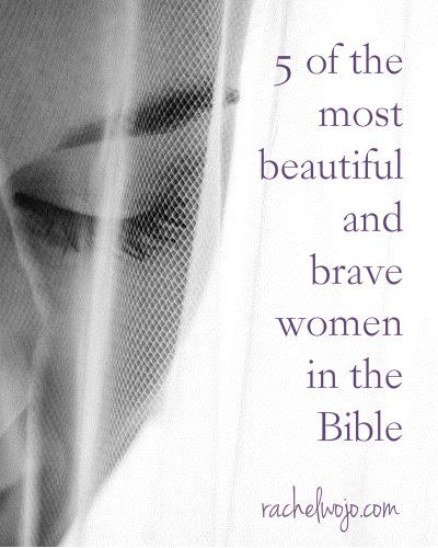 Women in the Bible- who is the most beautiful and brave? Here's a hunch... Would love to know your favorites!