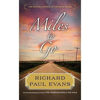 Miles to Go (The Walk, #2) by Richard Paul Evans