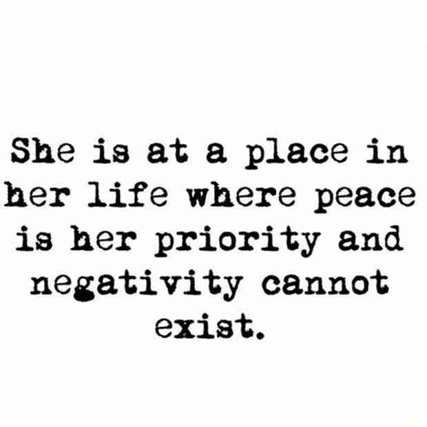 """She is at a place in her life where peace is her priority and negativity cannot exist."""