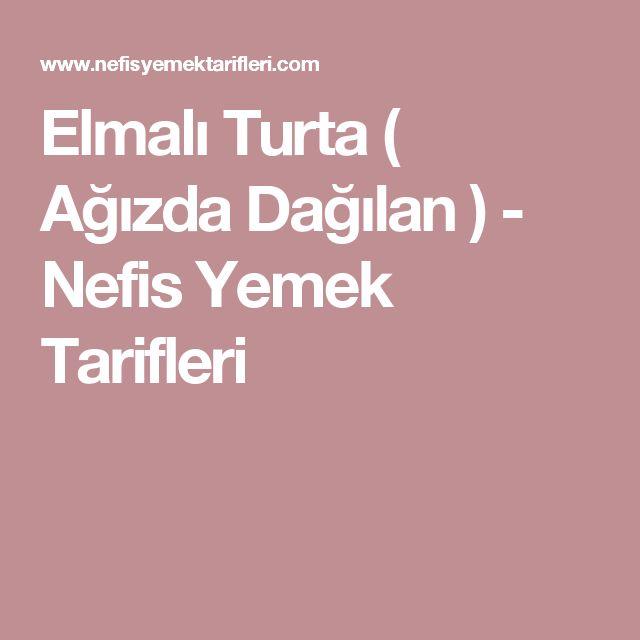 Elmalı Turta ( Ağızda Dağılan ) - Nefis Yemek Tarifleri