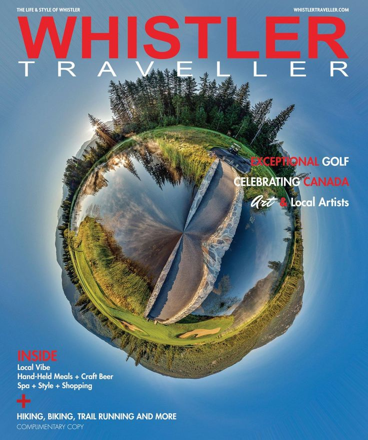 Summer/Fall 2017 Issue. #Whistler #Canada150 #Travel #Biking #Hiking #Golf #Food #Beer