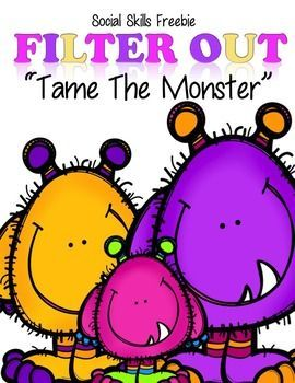 "Freebie! Social Skills Activity!Filter Out ""Tame The Monster"" If your students are lacking an adequate communication filter, this phrase sorting activity is for them! Help children learn the importance of choosing their words carefully, and transform their negative comments into a positive, life-long habit!"