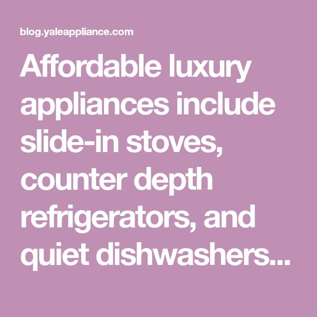 Affordable luxury appliances include slide-in stoves, counter depth refrigerators, and quiet dishwashers. You can expect to pay $3,500-8,000 for a kitchen package of affordable luxury appliances versus $18-23,000 for luxury brands. LG, SKS, KitchenAid, Bosch Benchmark, Samsung, and Jenn-Air are the best brands...