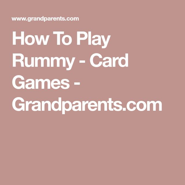 How To Play Rummy - Card Games - Grandparents.com