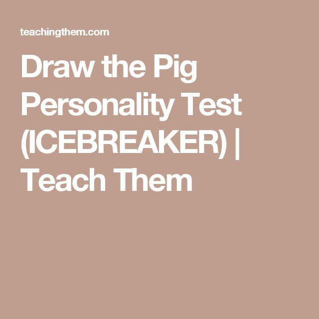 Draw the Pig Personality Test (ICEBREAKER)   Teach Them