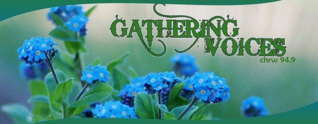 Gathering Voices, Upcoming! | 94.9 CHRW / Radio Western