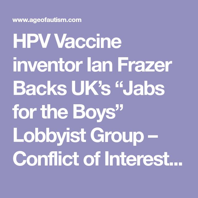 """HPV Vaccine inventor Ian Frazer Backs UK's """"Jabs for the Boys"""" Lobbyist Group – Conflict of Interest? - AGE OF AUTISM"""