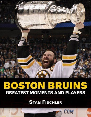 Boston Bruins: Greatest Moments and Players by Stan Fischler. Save 24 Off!. $18.96. Publisher: Sports Publishing; 1 edition (January 2, 2013). Publication: January 2, 2013