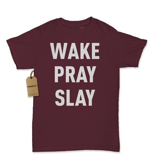 Women's Wake Pray Slay Shirt Printed Formation T-Shirt #1267 by Expression Tees Trending Clothing / Apparel USA Seller
