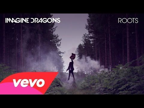 Imagine Dragons - Roots (Audio) - YouTube