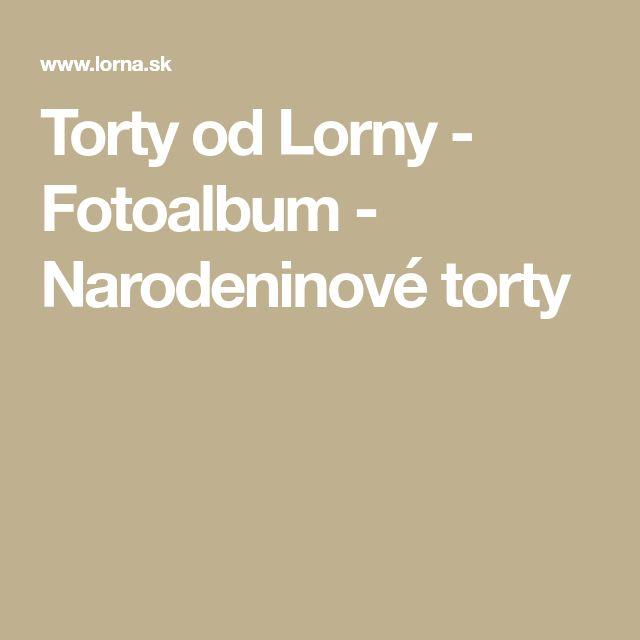 Torty od Lorny - Fotoalbum - Narodeninové torty