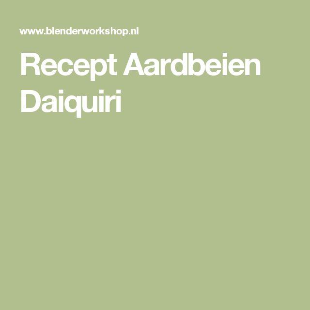 Recept Aardbeien Daiquiri