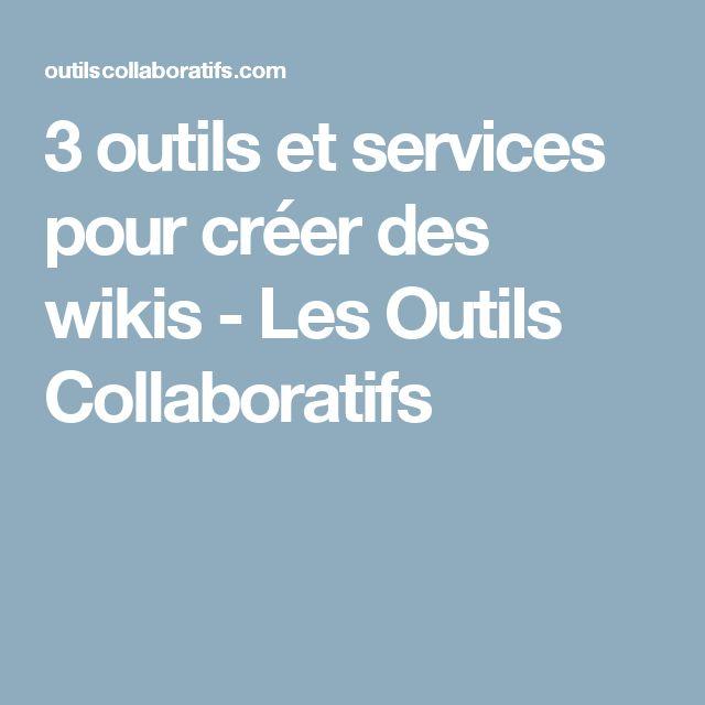 3 outils et services pour créer des wikis - Les Outils Collaboratifs