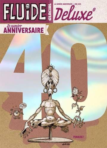 FLUIDE GLACIAL DELUXE Tome #6 40 ans punaise ! - FL2016 On se replonge dans nos classiques