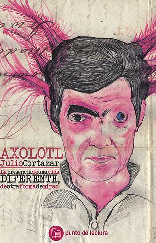 "By Julio Cortazar.   ""Now I became an axolotl !""   All about the mysterious bound growing between a man and a strange, almost prehistoric salamander, in a Paris vivarium. It metamorphosed the narrator and might very well obsess your nights as mines...."
