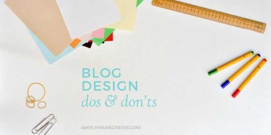 Blog design dos and don'ts. Tips I recommend.