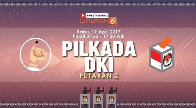 Saksikan Live Streaming Quick Count Pilkada DKI 2017 Putaran ke-2