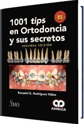) 1001 Tips en Ortodoncia y sus Secretos 2° Ed. - Rodriguez Yañes  #AZMedica #LibrosdeOrtodoncia #LibrosdeOdontologia #Ortodoncia #Ortodoncistas #Brackets #Oclusion #Libros