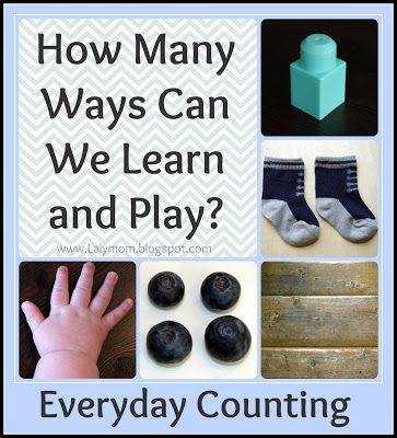 LalyMom: How Many Ways Can We Learn and Play...With Everyday Counting? Introduce counting to your infant, toddler and preschooler every day with these fun ideas.