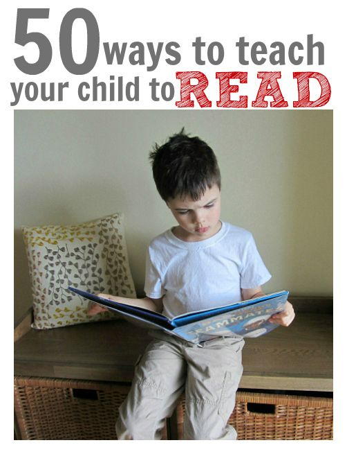 50 Ways To Teach Your Child To Read #kids #learning #preschool