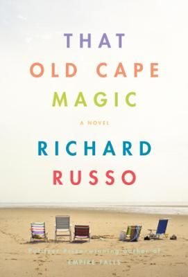 That Old Cape Magic by Richard Russo, Click to Start Reading eBook, For Griffin, all paths, all memories, converge at Cape Cod.  The Cape is where he took his childhood