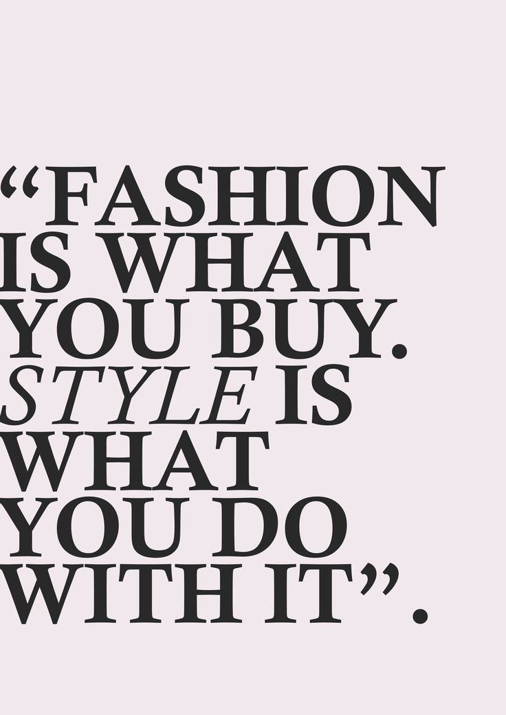 """Fashion is what you buy, style is what you do with it"" #fashion #qoute"