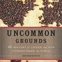 Uncommon Grounds: The History of Coffee and How It Transformed by Mark Pendergrast, EPUB, 046501836X, cookingebooks.info