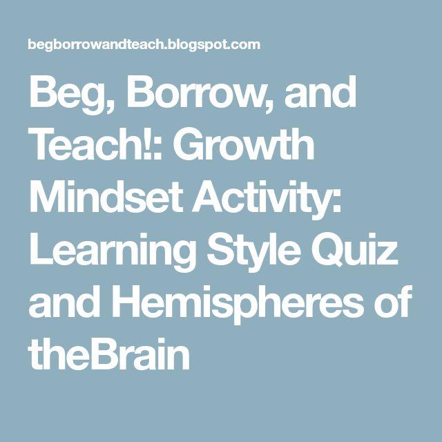 Beg, Borrow, and Teach!: Growth Mindset Activity: Learning Style Quiz and Hemispheres of theBrain