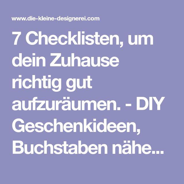 7 Checklisten, um dein Zuhause richtig gut aufzuräumen. - DIY Geschenkideen, Buchstaben nähen, schwarz weiss Deko und Kindergeburtstage feiern