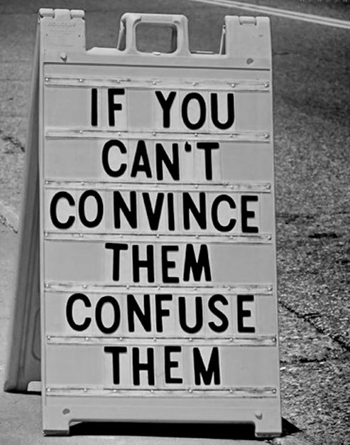 confuse them: Thoughts, Confused, Convinc, Life Mottos, Word, Things, People, Inspiration Quotes, Law Schools