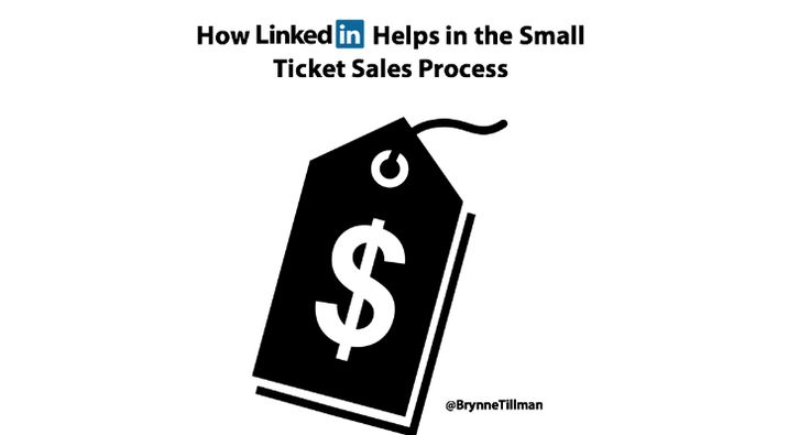 How LinkedIn Helps in the Small Ticket Sales Process | LinkedIn