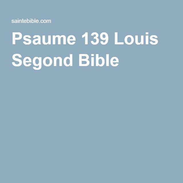 Psaume 139 Louis Segond Bible