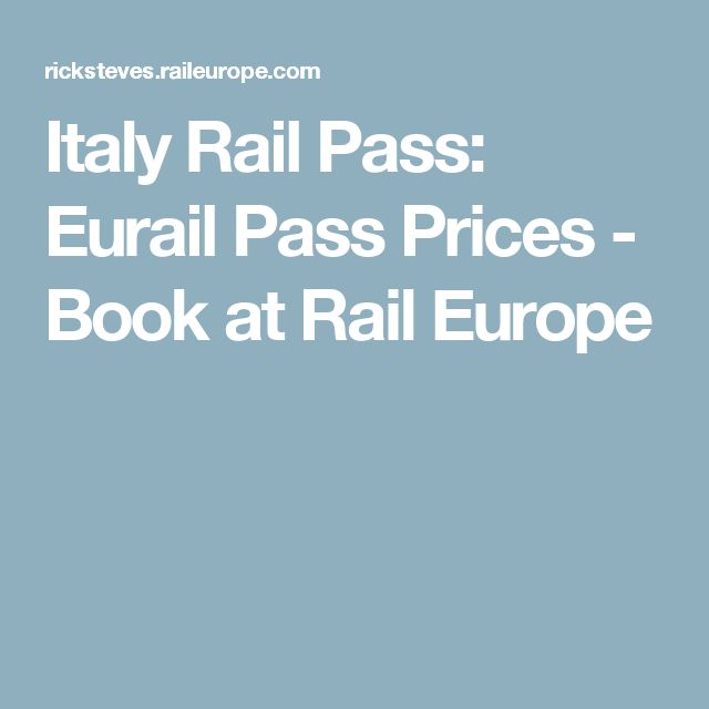 Italy Rail Pass: Eurail Pass Prices - Book at Rail Europe