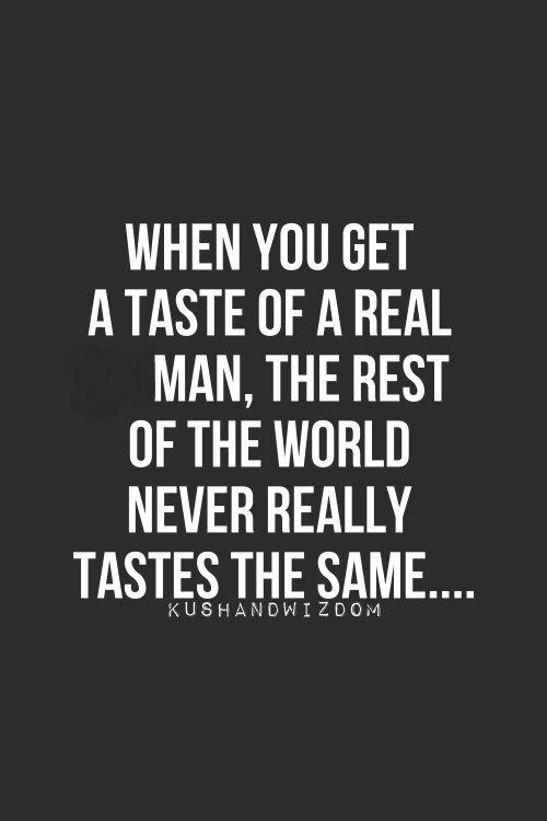 A Real man to me is an alpha male who is R.E.A.L.  Raw Empathetic Accepting Loving
