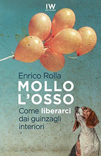 Mollo l'osso: Come liberarci dai guinzagli interiori di D... https://www.amazon.it/dp/1532830181/ref=cm_sw_r_pi_dp_s7ywxbHYE3WA1