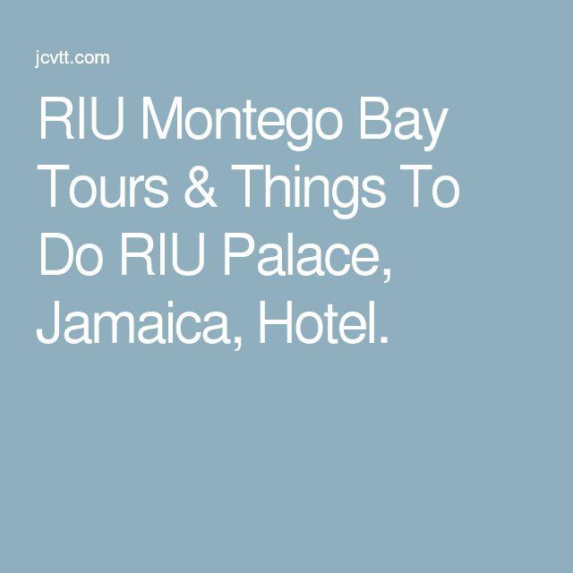 RIU Montego Bay Tours & Things To Do RIU Palace, Jamaica, Hotel.