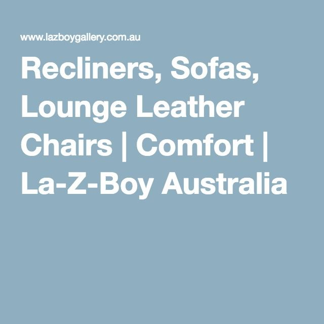 Recliners, Sofas, Lounge Leather Chairs | Comfort | La-Z-Boy Australia