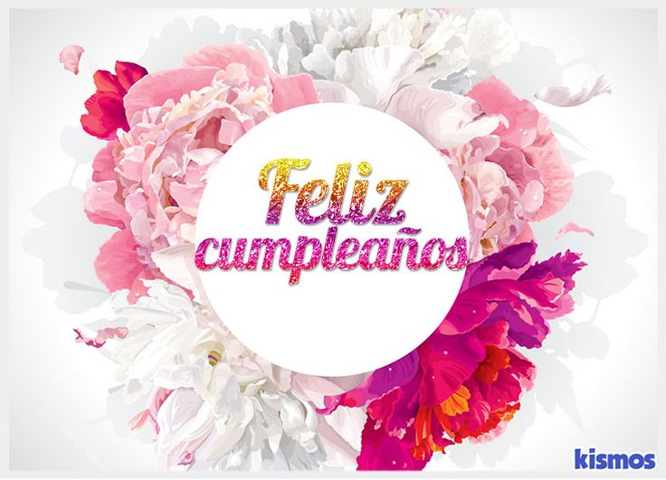 Best 25+ Feliz Cumpleaños Flores Ideas On Pinterest