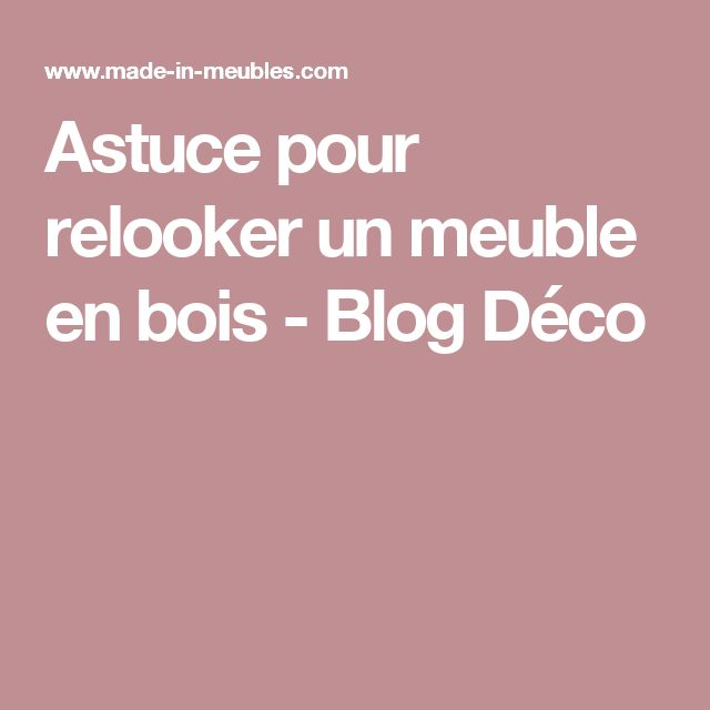 25 best ideas about relooker un meuble on pinterest for Restaurer un meuble en bois