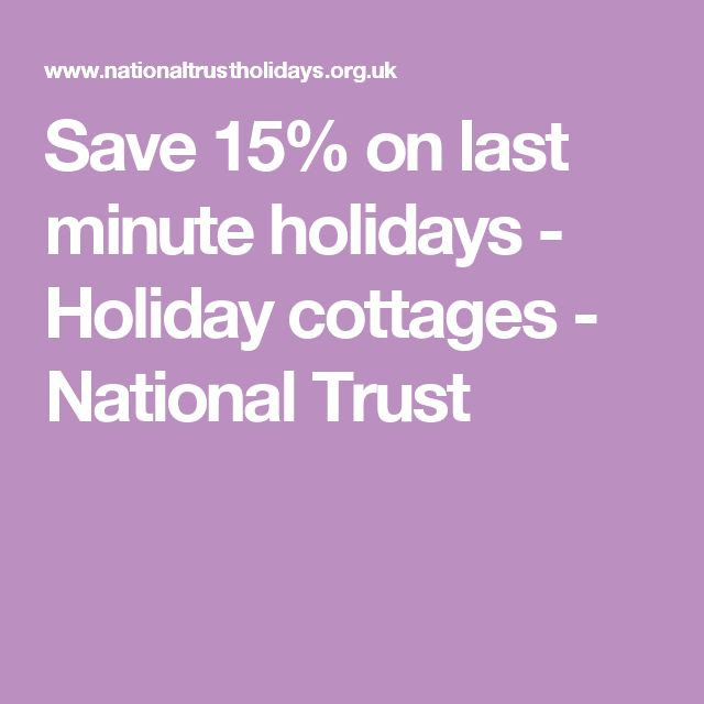 Save 15% on last minute holidays  - Holiday cottages - National Trust