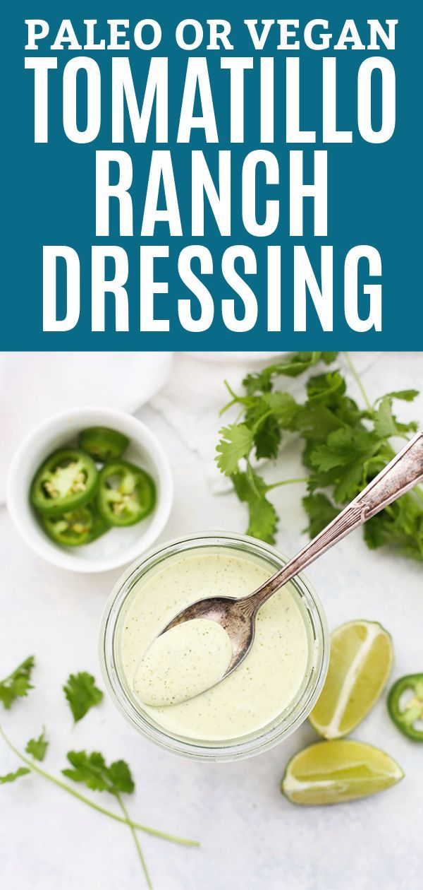 Tomatillo Ranch Dressing Paleo Or Vegan Recipe Pinterest