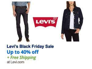 Levi's Black Friday Sale. Up to 40% Off + Free Shipping