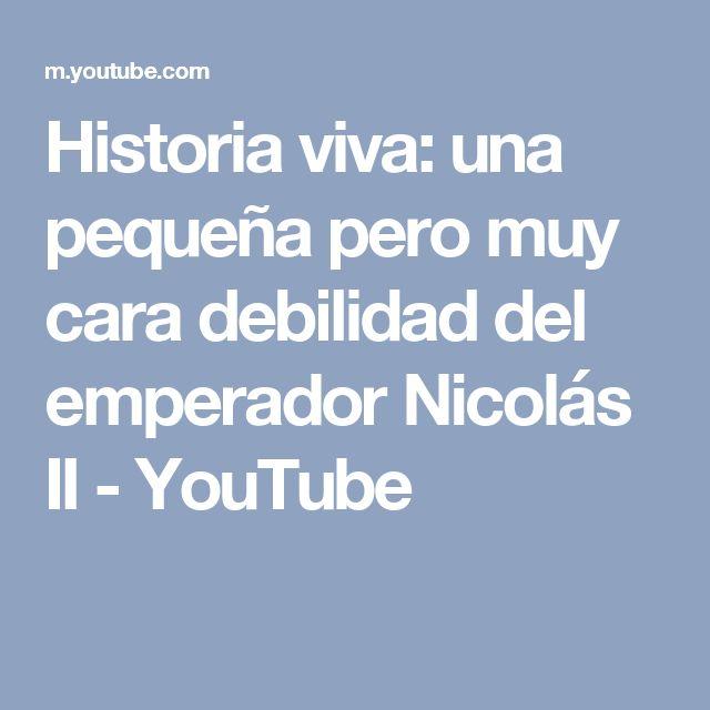 Historia viva: una pequeña pero muy cara debilidad del emperador Nicolás II - YouTube
