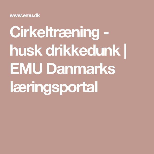 Cirkeltræning - husk drikkedunk   EMU Danmarks læringsportal