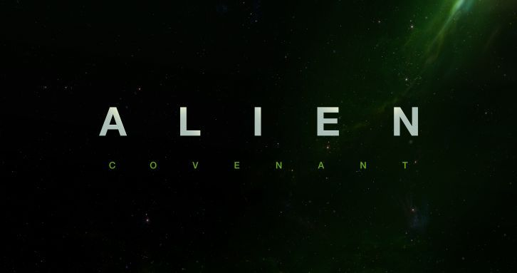 MOVIES: Alien: Covenant - News Roundup Updated 22nd December 2016