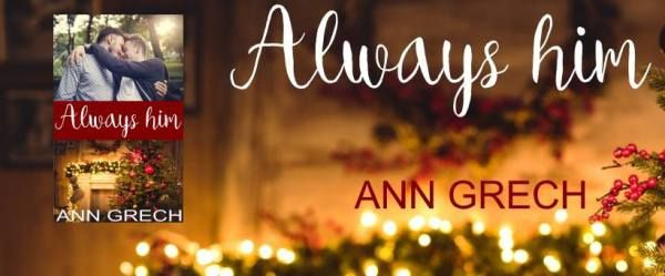 RELEASE BLITZ - Always Him by Ann Grech   NEW RELEASE  Always Him by Ann Grech  Genre: LGBT Holiday Romance MM Romance  Release Date: December 8th  BLURB  Forgetting them was near impossible but choosing one was harder.  Declan had kept his secret for so long; its revelation could destroy his family. Being gay wasnt it. The truth was far worsehed fallen for his stepbrother Ollie.  Returning home for the holidays wasnt something he did very often but his mom insisted on it that year. His trip…