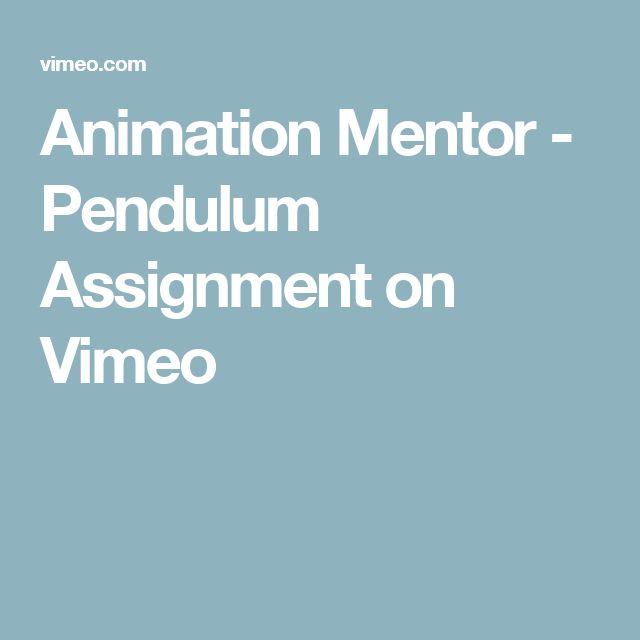Animation Mentor - Pendulum Assignment on Vimeo
