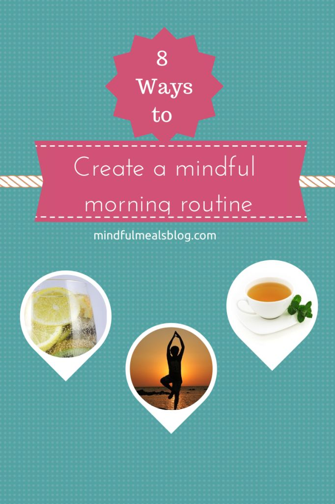 Want to start your day off on a healthy + happy note? Create a mindful morning routine by taking time for yourself. Here are 8 of my favorite ways #selfcare #morning