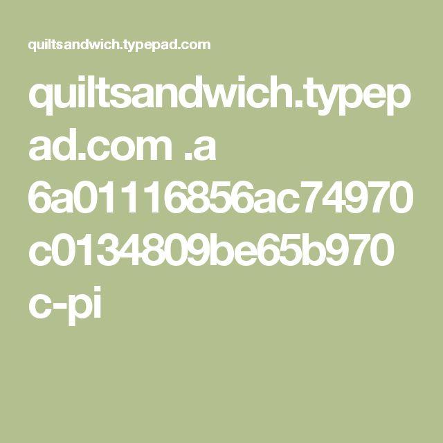 quiltsandwich.typepad.com .a 6a01116856ac74970c0134809be65b970c-pi