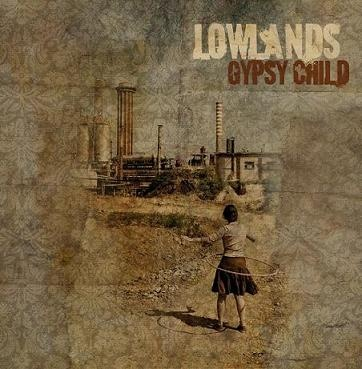 """""""Gypsy Child"""" by Lowlands - Credits: Additional Recordings - Release Year: 2010"""